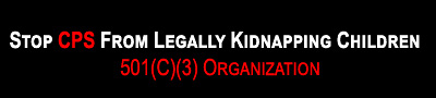 Fundraising Campaign-Stop CPS From Legally Kidnapping Children